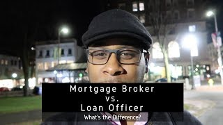 Mortgage Broker vs  Loan Officer  What's the Difference?