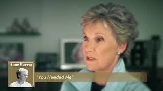 Anne Murray on 'You Needed Me'