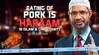 Eating of Pork is Haraam in Islam Christianity Answers by Dr Zakir Naik Video