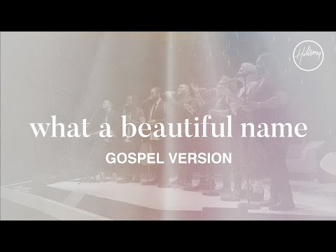 What A Beautiful Name (Gospel Version) - Hillsong Worship