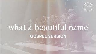 What A Beautiful Name (Gospel Version)   Hillsong Worship