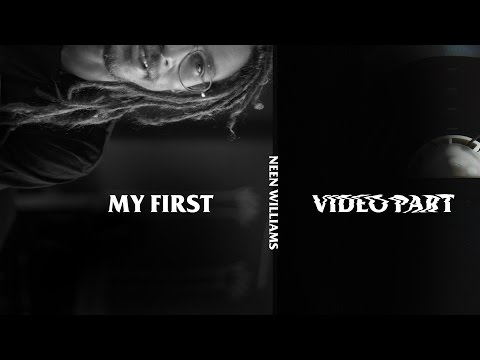 Neen Williams - My First Video Part