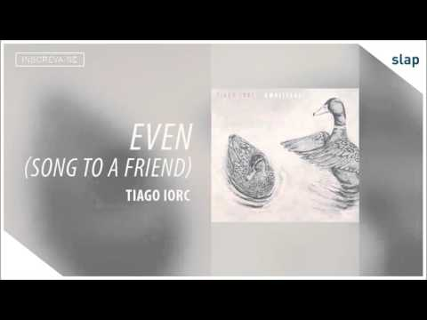 Música Even (Song To a Friend)