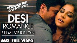 """Desi Romance"" Full Video (Film Version) | Shaadi Ke Side Effects | Farhan Akhtar, Vidya Balan"