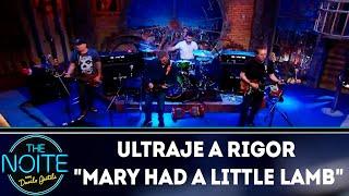 "Ultraje a Rigor  ""Mary had a Little Lamb"" | The Noite (10/12/18)"