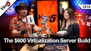 Building A $600 VM Server - Hak5 1818