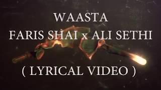 Waasta | Faris Shafi x Ali Sethi | Lyrical Video HD | Desi Hip Hop | Rap Song | Urdu Rap