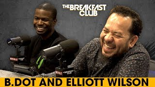 The Breakfast Club - B.Dot & Elliott Wilson Of Rap Radar Debate Top 5 Rappers, Industry Evolution + More