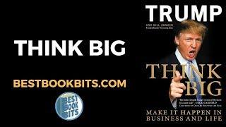 Think Big | Donald Trump | Book Summary