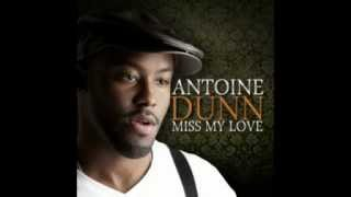 Miss My Love   Antoine Dunn