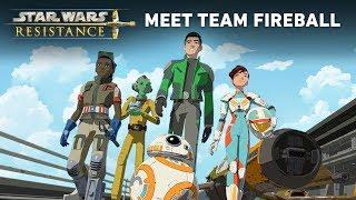 Star Wars Resistance: Meet Team Fireball - Video Youtube