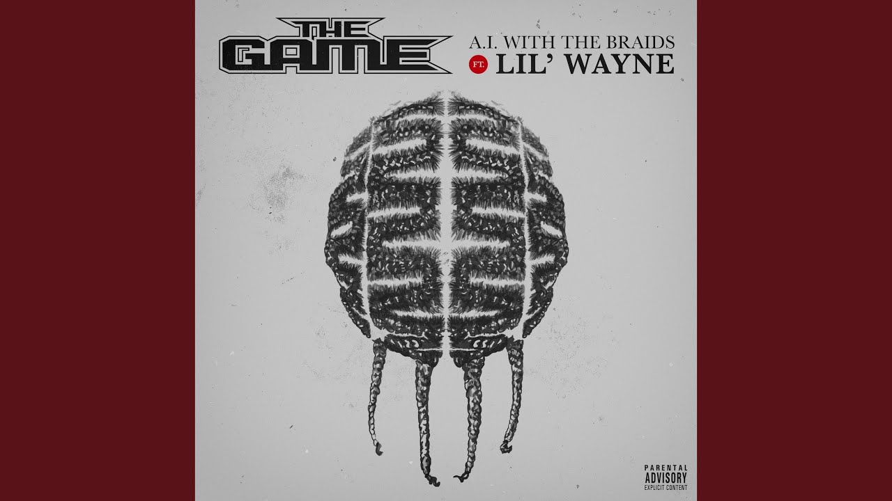 The Game - A.I. With The Braids Ft. Lil Wayne (Official Audio)