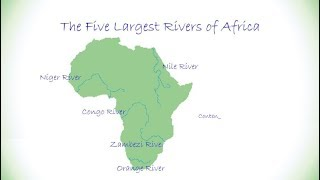 The Five Largest Rivers of Africa