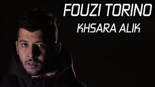 Fouzi Torino - Khsara Alik Prod By FIFO 2019 (Official Video Clip)