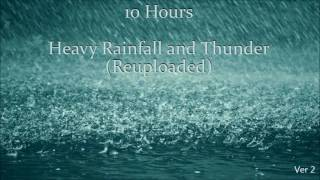 10 Hours Heavy Rainfall with Thunder Ambient Sleep Sounds  REUPLOADED