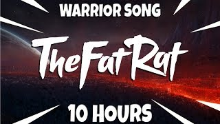 TheFatRat   Warrior Song [10 Hours]