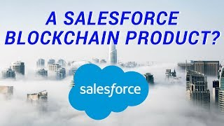 Salesforce is planning a blockchain product?