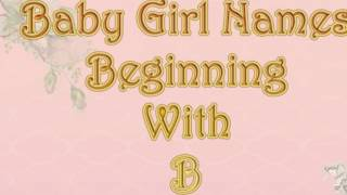 B NAMES FOR BABY GIRLS- 20 NAMES POPULAR IN USA AND UK