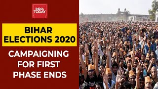 Campaigning For Phase 1 Ends, Voting On October 28 | Bihar Elections 2020 | India Today
