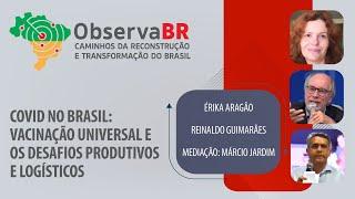 #AOVIVO | Covid no Brasil: Vacinação universal e os desafios produtivos e logísticos | Observa BR