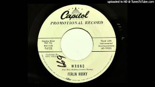 Ferlin Husky - Wrong (Capitol 4123) [1959 country]