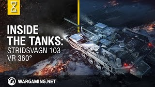 Inside the Tanks: Stridsvagn 103 - VR 360° - World of Tanks