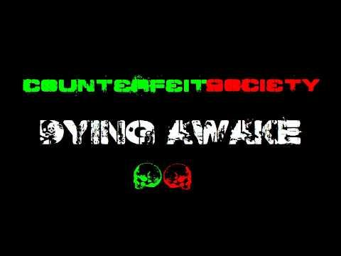 Dying Awake - Counterfeit Society