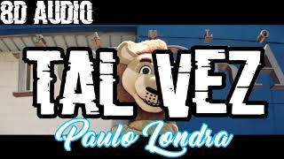 Paulo Londra   Tal Vez (8D AUDIO)