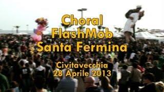 Choral FlashMob  Santa Fermina 2013