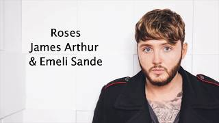 Roses - James Arthur & Emeli Sande {Lyrics}