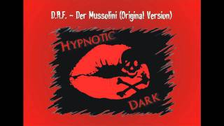 D.A.F. - Der Mussolini (Original Version)