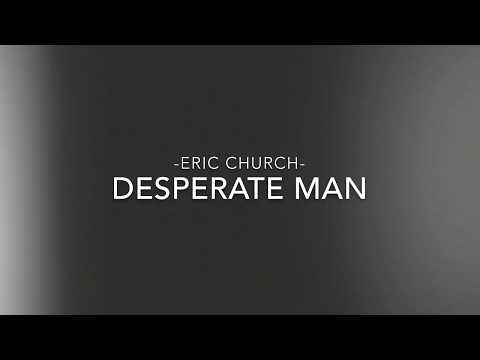 Eric Church - Desperate Man (lyrics) - NooLyrics