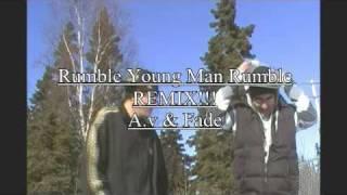 Rumble Young Man Rumble (REMIX) - A.v & Fade