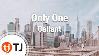 [TJ노래방] Only One - Gallant / TJ Karaoke