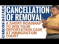Cancellation Of Removal - A Short Roadmap To Win ...