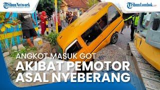 Gara-gara Motor Menyeberang Sembarangan, Angkot di Kota Mataram Masuk ke Got