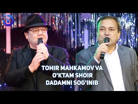 Tohir Mahkamov va O'ktam shoir - Dadamni sog'inib