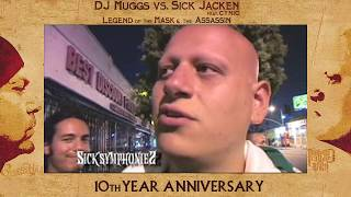 "10 year Anniversary of DJ Muggs VS Sick Jacken ""Legend Of The Mask And The Assassin"""