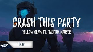 Yellow Claw - Crash This Party (Lyrics / Lyric Video) Ft. Tabitha Nauser