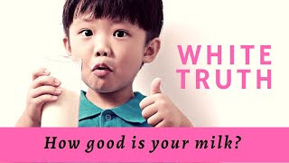 White Truth. How safe is your MILK?