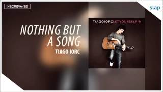Tiago Iorc - Nothing But a Song - Acoustic (Álbum Let Yourself In) [Áudio Oficial]