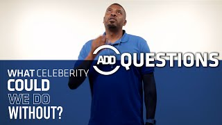 What Celebrity Could We Do Without?