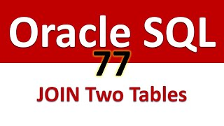 Oracle SQL Developer Tutorial For Beginners   77   JOIN Two Tables