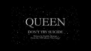 QUEEN don't try suicide
