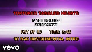 Dixie Chicks - Tortured, Tangled Hearts (Karaoke)