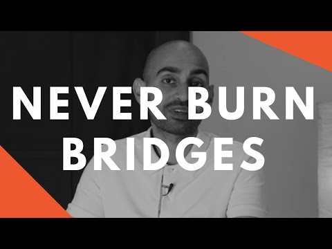 Why You Should NEVER Burn Bridges In Business
