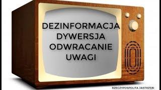 Dezinformacja, dezoriętacja,, odwracanie uwagi – Rzeczypospolita Jastrzęb
