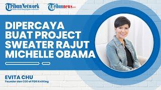 Evita Chu Dipercaya Membuat Project Rahasia Sweater Rajut untuk Michelle Obama