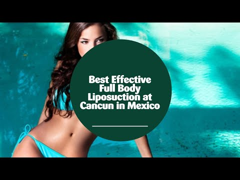 Best-Effective-Full-Body-Liposuction-at-Cancun-in-Mexico