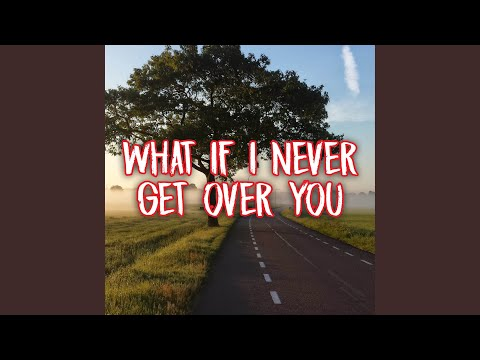 What If I Never Get Over You (Originally Performed by Lady Antebellum) (Instrumental)